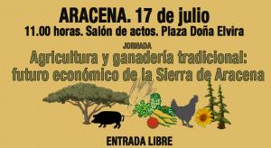 Agricultura y ganadería tradicional: Futuro económico de la Sierra de Aracena. Modelos de producción y consumo responsables @ Salón de Actos | Aracena | España