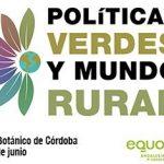 Políticas verdes y mundo rural: la jornada que organizamos el próximo 16 de junio con Ganemos Córdoba