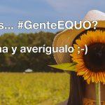 ¿Eres #GenteEQUO?