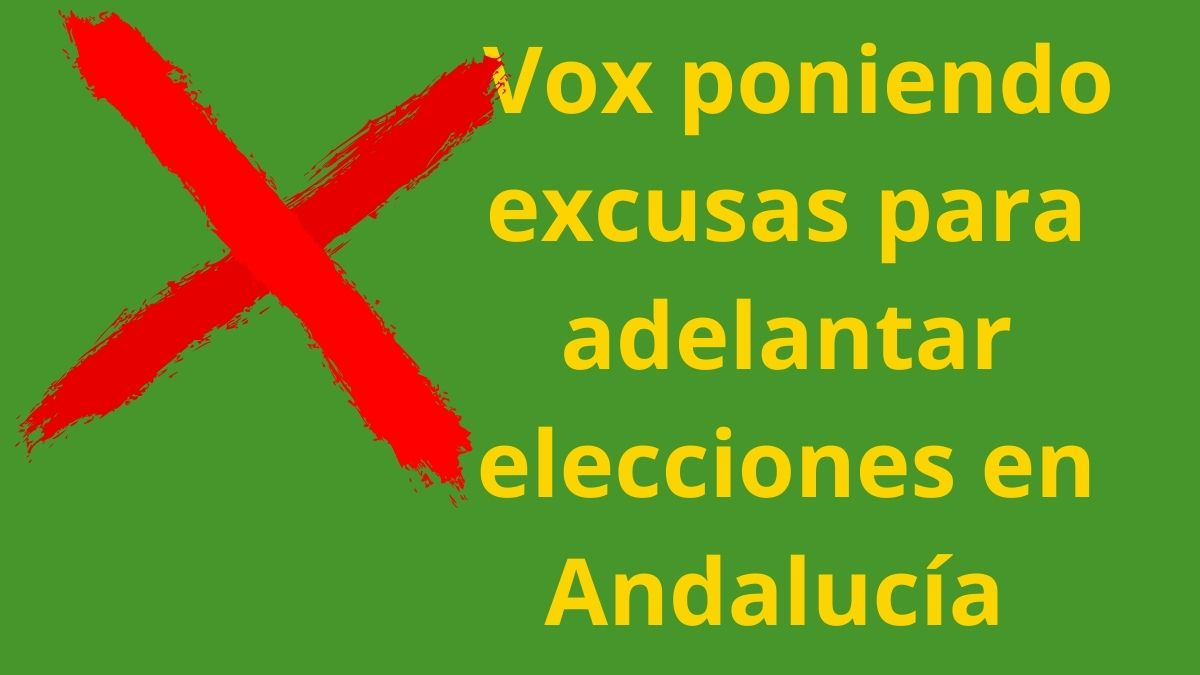 Imagen rechazo excusas de VOX para adelantar elecciones en Andalucía